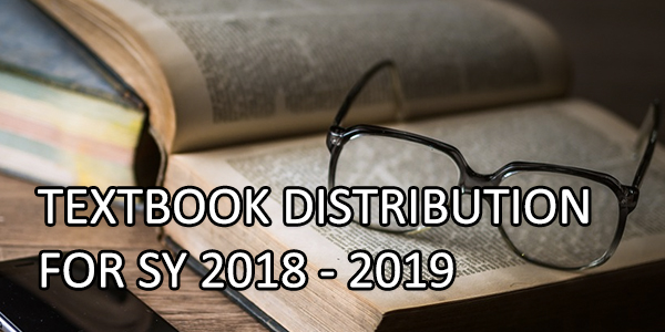 TEXTBOOK DISTRIBUTION FOR SY 2018 - 2019